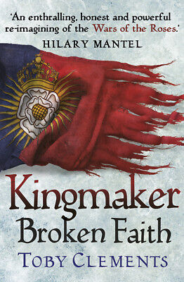 Toby Clements - Kingmaker: Broken Faith (Paperback) 9780099585886