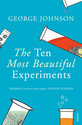 George Johnson - The Ten Most Beautiful Experiments (Paperback) 9780099464587