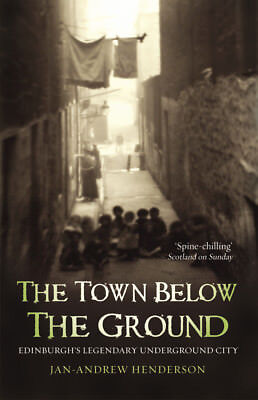 Jan-Andrew Henderson - The Town Below the Ground (Paperback) 9781840182316