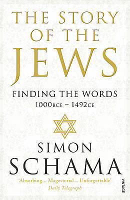 Simon Schama - The Story of the Jews (Paperback) 9780099546689