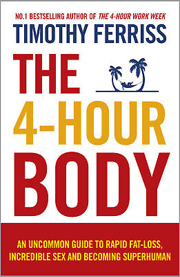 Timothy Ferriss - The 4-Hour Body (Paperback) 9780091939526