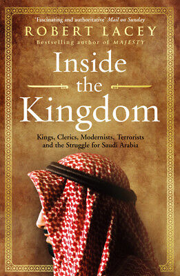 Robert Lacey - Inside the Kingdom (Paperback) 9780099539056