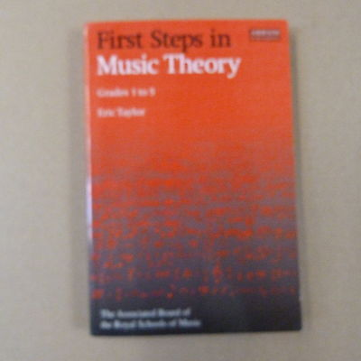 books FIRST STEPS IN MUSIC THEORY Grades 1-5, Eric Taylor, abrsm