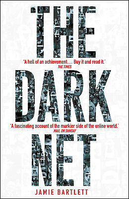 Jamie Bartlett - The Dark Net (Paperback) 9780099592020