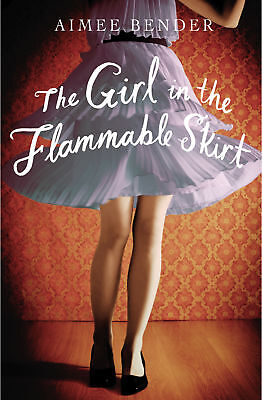 Aimee Bender - The Girl in the Flammable Skirt (Paperback) 9780099558842