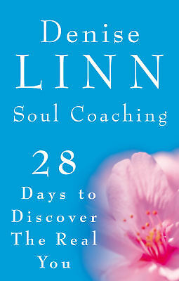 Denise Linn - Soul Coaching: 28 Days to Discover the Real You (Paperback)
