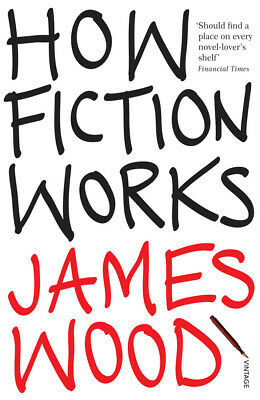 James Wood - How Fiction Works (Paperback) 9781845950934