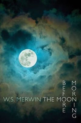 The Moon Before Morning,W. S. Merwin,New Book mon0000089772