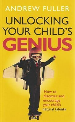 Unlocking Your Child's Genius by Andrew Fuller NEW