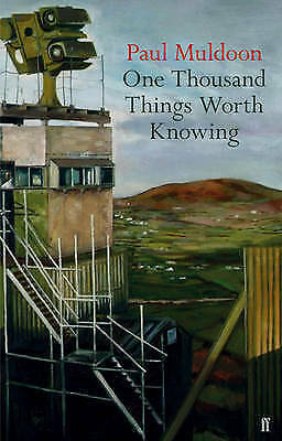 One Thousand Things Worth Knowing,Muldoon, Paul,New Book mon0000089846