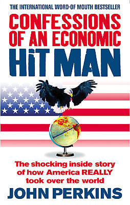 John Perkins - Confessions of an Economic Hit Man (Paperback) 9780091909109
