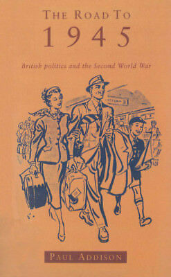 Paul Addison - The Road To 1945 (Paperback) 9780712659321