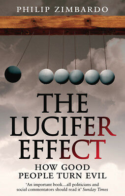 Philip Zimbardo - The Lucifer Effect: How Good People Turn Evil (Paperback)