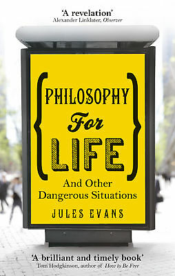 Jules Evans - Philosophy for Life: And other dangerous situations (Paperback)