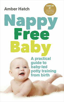 Amber Hatch - Nappy Free Baby (Paperback) 9780091955335