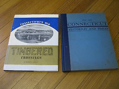 (2) Connecticut Books:  Old Timbered Crossings /Yesterday & Today 1635-1935