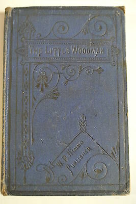 Book. The Little Woodman, and His Dog Caesar. By Mrs Edwards. 1879. Hardback.