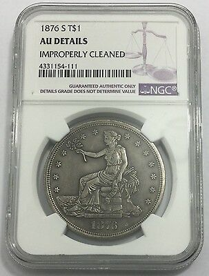 1876-S $1 Trade Dollar NGC AU Details Improperly Cleaned