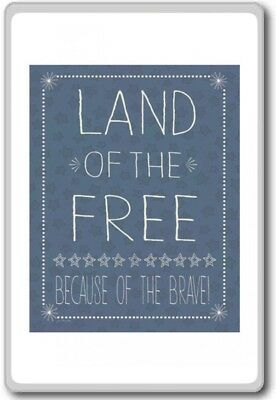 Land Of The Free Because Of The Brave Motivational Quotes Fridge Magnet