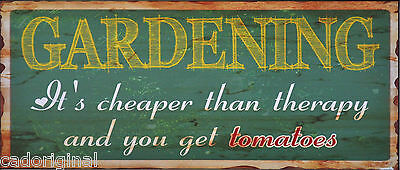 Lustiges Gartenschild, GARDENING it´s cheaper than therapy and you get tomatoes