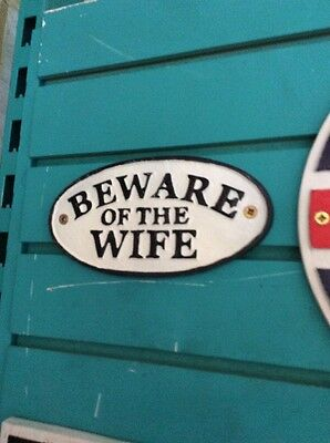 Cast Iron Beware If The Wife Sign Railway Style Ti2542