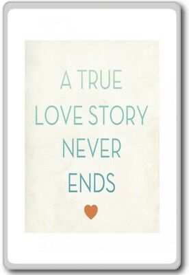 A True Love Never Ends Motivational Inspirational Quotes Fridge