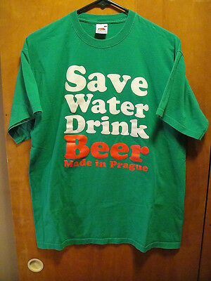Save Water Drink Beer Made in Prague T Shirt Large Green St Patrick's Day