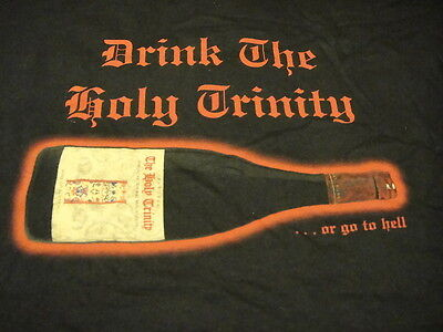 Drink The Holy Trinity Wine or Go To Hell T Shirt Black Large NEW w/out Tags