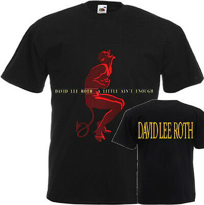 """New T-Shirt """"A Little Ain't Enough By David Lee Roth"""" Dtg Printed Tee-S:6Xl"""