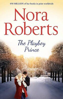 Nora Roberts ___ The Playboy Prince ___ Brand New ___ Freepost Uk