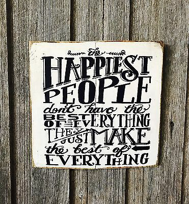 The Happiest People Dont Have The Best Of ........
