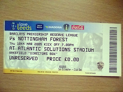 Tickets/ Stubs Reserve League 2005- LEEDS UNITED v NOTTINGHAM FOREST, 10th March