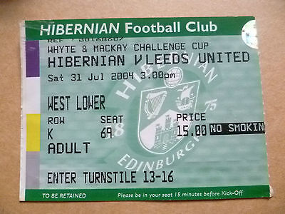 Ticket- Whyte & Mackay Challenge Cup- HIBERNIAN v LEEDS UNITED, 31st July 2004