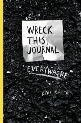 Wreck This Journal Everywhere by Keri Smith (New Paperback Book)
