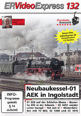 ER Video Express 132 - DVD - NEUBAUKESSEL-01 AEK IN INGOLSTADT / HAGEN V.ORTLOFF