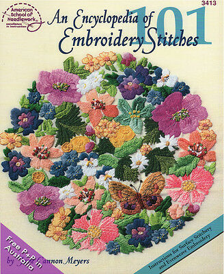 NEW An Encyclopedia Of 101 Embroidery Stitches by Jane C Meyers