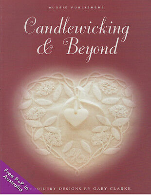 NEW Candlewicking And Beyond by Gary Clarke