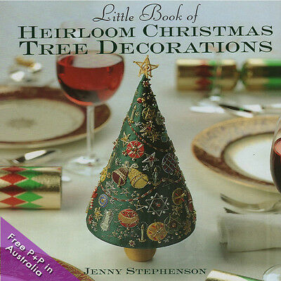 NEW Little Book Of Heirloom Christmas Tree Decorations by Jenny Stephenson