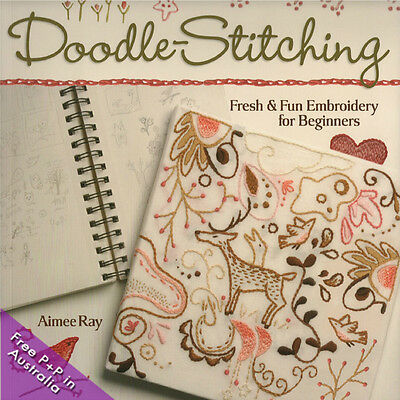 NEW Doodle Stitching  Fresh Amp Fun Embroidery For