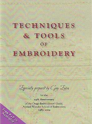 NEW Techniques & Tools Of Embroidery by Gay Eaton