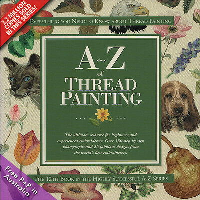 NEW A-Z Of Thread Painting by by Sue Gardner & Country Bumpkin