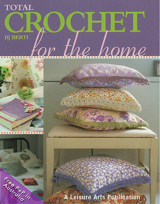 NEW Total Crochet For the Home by BJ Berti