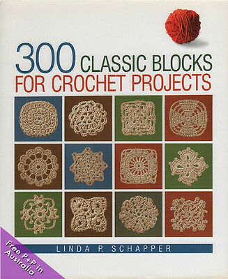 NEW 300 Clasic Blocks For Crochet Projects by Linda P. Schapper [Hardcover]