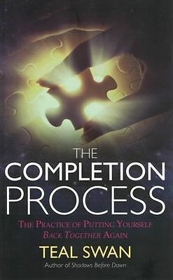 The Completion Process by Teal Swan NEW