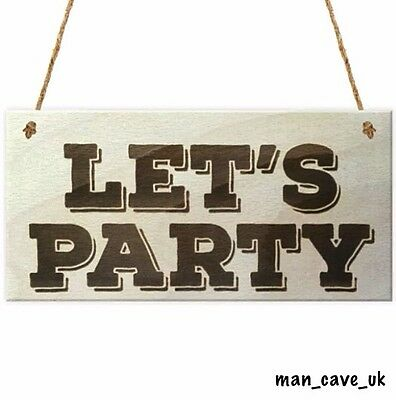 Let's Party - Wooden Hanging Sign - Gift - Home Bar - Pub Shed - Man Cave Plaque