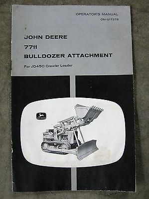 John Deere 7711 Bulldozer Atachment JD450 Crawler Loader Operators manual