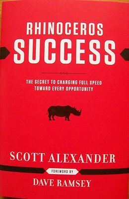 """RHINOCEROS SUCCESS"" by Scott Alexander. Foreword by Dave Ramsey.  Hardcover!!"