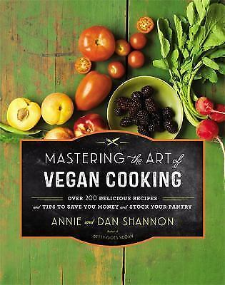 Mastering the Art of Vegan Cooking : Over 200 Delicious Recipes cookbook NEW