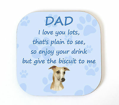 Whippet 'I Love You Dad' Coaster  Fun Poem Novelty Gift FROM THE DOG