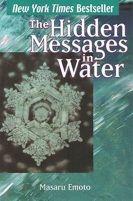 The Hidden Messages In Water by Masaru Emoto NEW